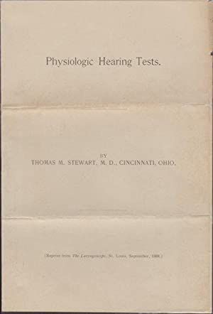 PHYSIOLOGIC HEARING TESTS (Reprint from The Laryngoscope, St. Louis, September 1908