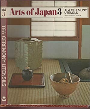 TEA CEREMONY UTENSILS: Arts of Japan 3