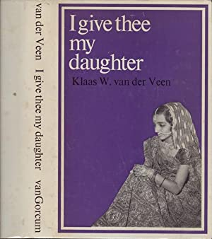 I GIVE THEE MY DAUGHTER: a study: Van Der Veen,