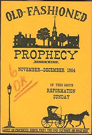 Old-Fashioned Prophecy Magazine, Single Issues Available.: Peters, Eric C., Ed.