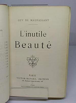L'inutile beauté: Maupassant Guy de.