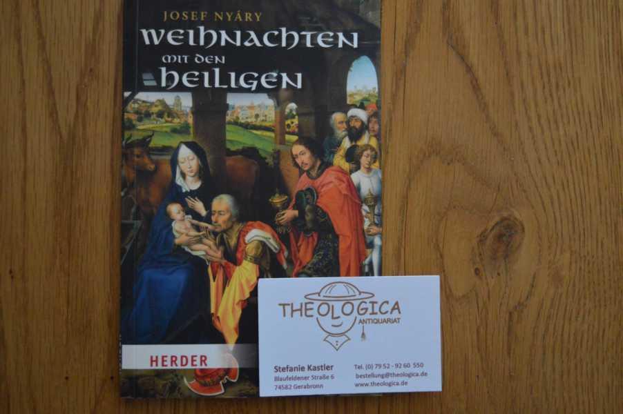 Weihnachten mit den Heiligen. - Nyáry, Josef (Verfasser)