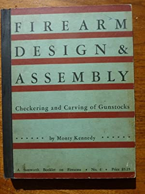 Firearm Design & Assembly: Checking and Carving: Monty Kennedy