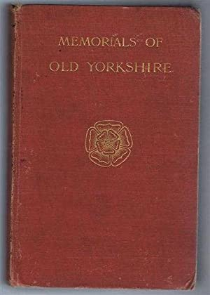 Memorials of Old Yorkshire: ed. T M Fallow