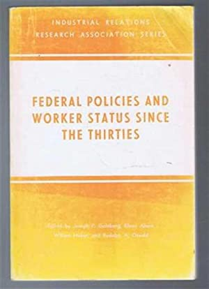 Federal Policies and Worker Status Since the: edited by Joseph