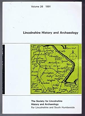 Lincolnshire History and Archaeology, Volume 26, 1991.: editor: Professor Maurice