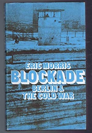 Blockade, Berlin and the Cold War