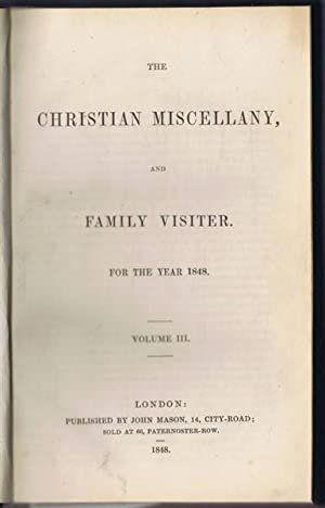 The Christian Miscellany and Family Visitor for the Year 1848. Volume III. January -December 1848: ...