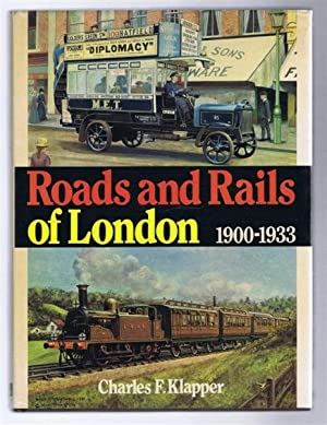 Roads and Rails of London 1900-1933: Charles F Klapper