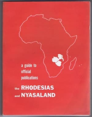 the Rhodesias and Nyasaland, a guide to official publications: Audrey A Walker