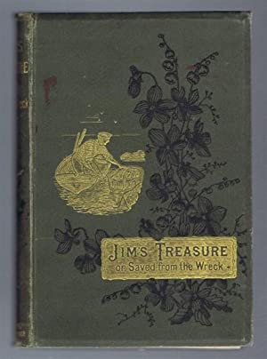 Jim's Treasure or Saved From the Wreck: A K A Forbes