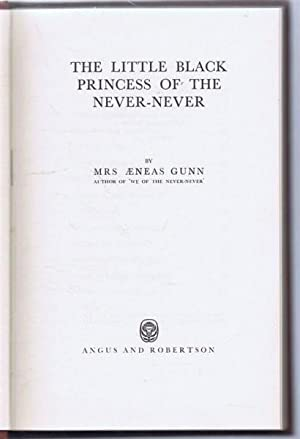 The Little Black Princess of the Never-Never: Mrs Aeneas Gunn