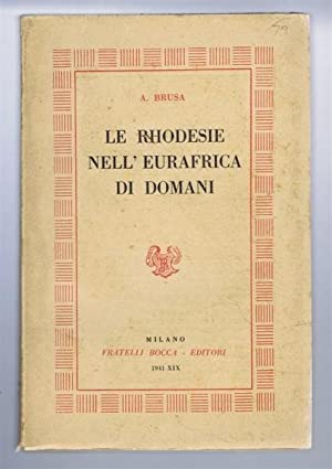 Le Rhodesie Nell' Eurafrica Di Domani: A Brusa