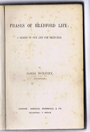 Phases of Bradford Life, a Series of Pen and Ink Sketches: James Burnley (Saunterer)