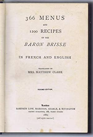 366 Menus and 1200 Recipes of the Baron Brisse in French and English: Baron Brisse, Mrs Edith ...
