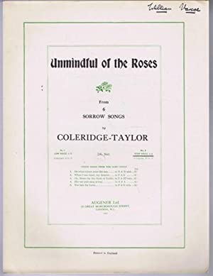 Unmindful of the Roses (from 6 Sorrow Songs). Op. 57, No. 5. No. 2 High Voice in E, compass B to E:...