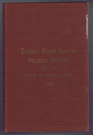 Suffolk Sheep Society Flock Book, Volume LXXIV (74), 1960, Rams Nos. 35168 to 35919: Suffolk Sheep ...