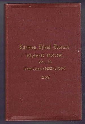 Suffolk Sheep Society Flock Book, Volume LXXIII (73), 1959 , Rams Nos. 34488 to 35167: Suffolk ...