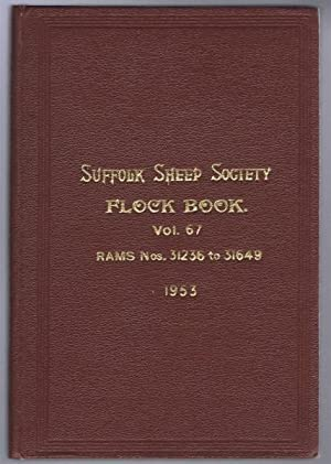 Suffolk Sheep Society Flock Book, Volume LXVII (67), 1953 , Rams Nos. 31236 to 31649