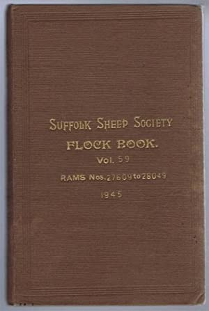Suffolk Sheep Society Flock Book, Volume LIX (59), 1945 Rams Nos. 27609 to 28049: Suffolk Sheep ...