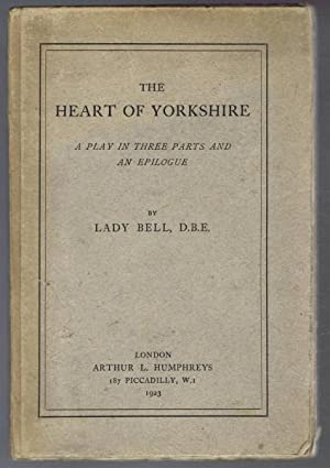 The Heart of Yorkshire, a Play in Three Parts and an Epilogue: Lady Bell