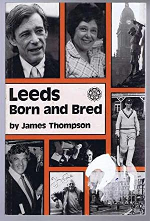 Leeds Born and Bred: James Thompson