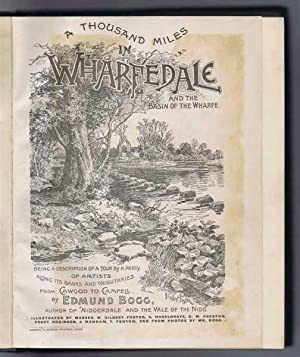 A Thousand Miles in Wharfedale and The Basin of the Wharf, Being a Description of a Tour by a Party...