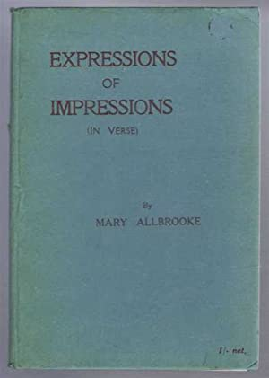 Expressions of Impressions (In Verse): Mary Allbrooke