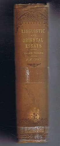 Linguistic and Oriental Essays, written from the year 1847 to 1890, third series: Robert Needham ...