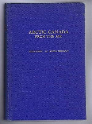 Arctic Canada from the Air: Moira Dunbar and Keith R Greenaway