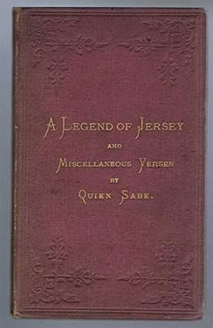 A Legend of Jersey and Miscellaneous Verses: Quien Sabe