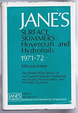Jane's Surface Skimmers, Hovercraft and Hydrofoils, 1971-2, Fifth Year of Issue: edited by Roy...