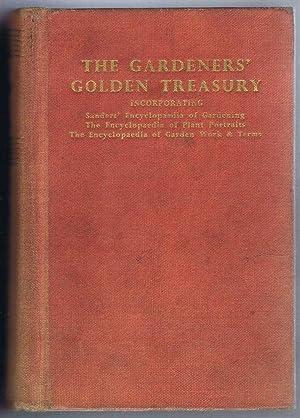 The Gardeners' Golden Treasury Incorporating Sanders' Encyclopaedia: T W Sanders