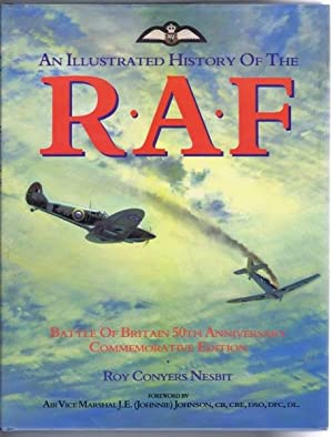 An Ilustrated History of the R.A.F. (RAF),: Roy Conyers Nesbit;