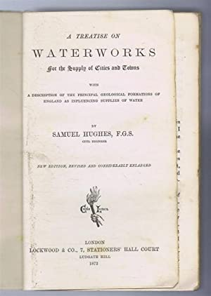 A Treatise on Waterworks for the Supply of Cities and Towns with a Description of the Principal ...