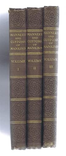 Manners and Customs of Mankind, their origins: edited by J