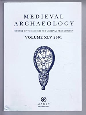 Medieval Archaeology, Journal of the Society for: Edited by John