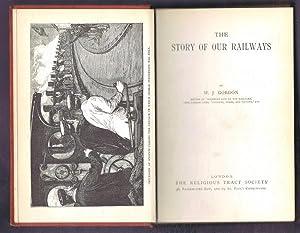 The Story of Our Railways: W J Gordon