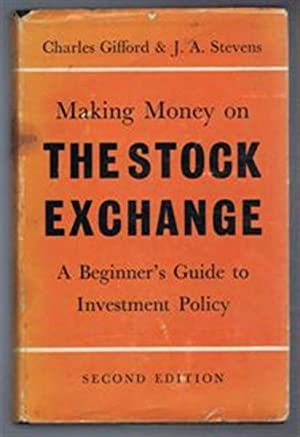 Making Money On the Stock Exchange, a Beginner's Guide to Investment Policy