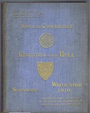 U.K.C.T.A Annual Conference, Kingston-Upon-Hull Souvenir, Whitsuntide 1910, Adjourned to August 1st...