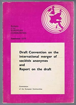Draft Convention on the international merger of Societes anonymes and Report on the Draft. Bullet...