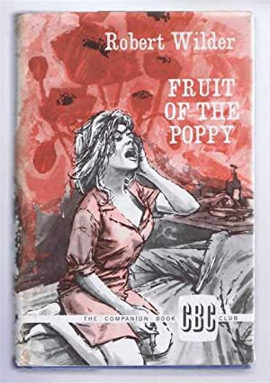 Fruit of the Poppy: Robert Wilder