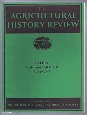 The Agricultural History Review Index Volumes I-XXXV: The British Agricultural