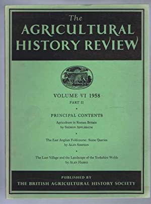 The Agricultural History Review, Volume VI 1958 Part II Only: Shimon Applebaum; Ian Simpson; Alan ...