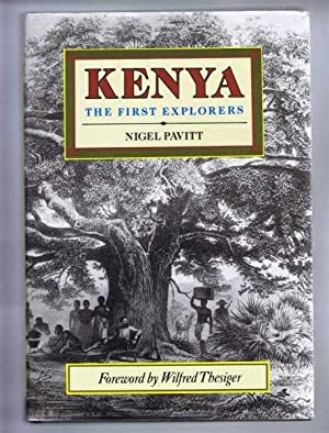 Kenya, The First Explorers: Nigel Pavitt, foreword