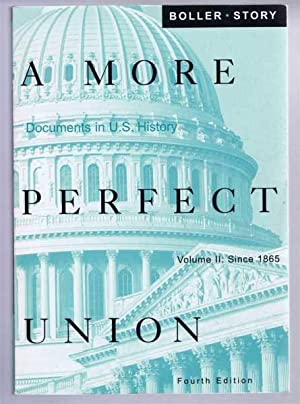 A MORE PERFECT UNION - Volume II: Since 1865