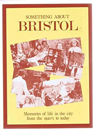 SOMETHING ABOUT BRISTOL, Memories of Life in: Fred Catley, Danny