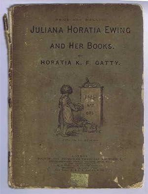 Juliana Horatia Ewing and Her Books: Horatia K F