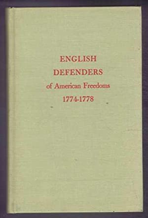 English Defenders of American Freedoms 1774-1778. Six Pamphlets Attacking British Policy