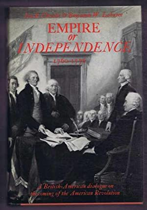 Empire or Independence 1760-1776, A British-American Dialogue on the Coming of the American Revol...